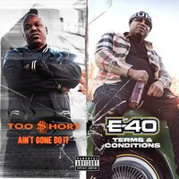 E-40, Too Short - Ain't Gone Do It / Terms and Conditions