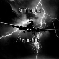 Постер Payin' Top Dolla - Airplane Mode