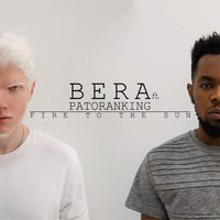 Постер трека Bera, Patoranking - Fire to the Sun
